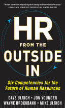 HR from the Outside In: Six Competencies for the Future of Human Resources