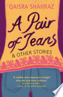 A Pair of Jeans and other stories By Award Winning Author Quaisra Shahraz