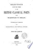 Selections from the Works of the British Classical Poets from Shakespeare to Shelley