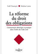 La R Forme Du Droit Des Obligations Commentaire Th Orique Et Pratique Dans L Ordre Du Code Civil