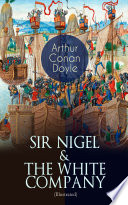 SIR NIGEL   THE WHITE COMPANY  Illustrated