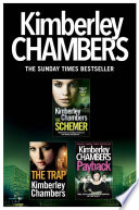 Kimberley Chambers 3 Book Collection The Schemer The Trap Payback
