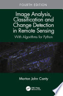 Image Analysis Classification And Change Detection In Remote Sensing