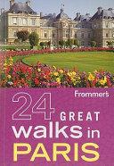 Frommer s 24 Great Walks in Paris