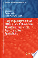 Fuzzy Logic Augmentation of Neural and Optimization Algorithms  Theoretical Aspects and Real Applications