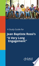 A Study Guide for Jean Baptiste Rossi s  A Very Long Engagement