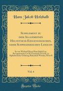 Supplement zu dem Allgemeinen Helvetisch-Eidgenößischen, oder Schweizerischen Lexicon, Vol. 4