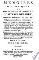 Mémoires historiques de Jeanne Gomart de Vaubernier, comtesse Dubarry, dernière maîtresse de Louis XV