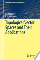 Topological Vector Spaces and Their Applications