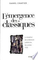 illustration L'émergence des classiques, la réception de la littérature québécoise des années 1930