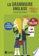 La grammaire anglaise au collège - Avec exercices et corrigés