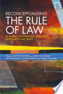 Reconceptualising the Rule of Law in Global Governance  Resources  Investment and Trade