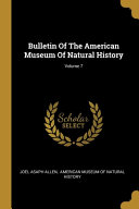 Bulletin Of The American Museum Of Natural History Volume 7