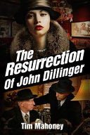 The Resurrection of John Dillinger