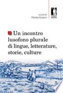 Un incontro lusofono plurale di lingue  letterature  storie  culture