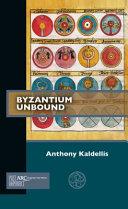 Byzantium Unbound One That Begins In The