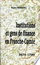 Institutions et gens de finance en Franche Comt    1674 1790