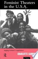 Feminist Theaters in the U.S.A. Portrait Of A Key Era