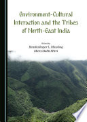Environment cultural Interaction and the Tribes of North East India