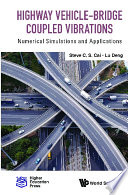 Highway Vehicle Bridge Coupled Vibrations Numerical Simulations And Applications