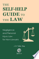 The Self Help Guide To The Law Negligence And Personal Injury Law For Non Lawyers
