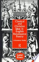 Classical and Christian Ideas in English Renaissance Poetry Itself As The Essential Guide To English