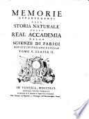 Memorie appartenenti alla Storia Naturale della Real Accademia delle Scienze di Parigi recate in Italiana favella. Tomo 1. [-12.] Classe 1. [-6.] ..