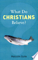 What Do Christians Believe