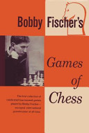 Bobby Fischer s Games of Chess