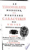 Le Theophraste moderne, ou Nouveaux caracteres des moeurs