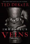 Immanuel's Veins : story. it is a dangerous tale of times...