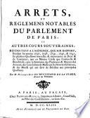 Arr  ts et r  glemens notables du parlement de Paris et autres cours souveraines     1737     1741