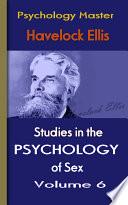 Studies In The Psychology Of Sex V6