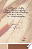 Cost Sharing in Public Higher Education Institutions in Ethiopia with Special Emphasis on Addis Ababa and Adama Universities