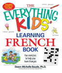 The Everything Kids' Learning French Book Book