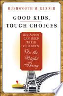 Good Kids  Tough Choices