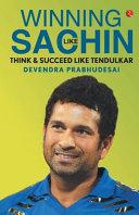 Winning Like Sachin