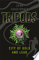 Tripods  The City of Gold and Lead
