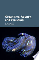 Organisms  Agency  and Evolution