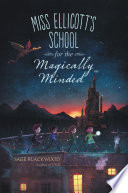 Miss Ellicott S School For The Magically Minded