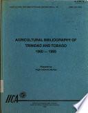 Agricultural Bibliography of Trinidad and Tobago, 1960-1985