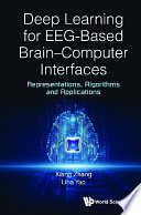Deep Learning For Eeg Based Brain Computer Interfaces Representations Algorithms And Applications