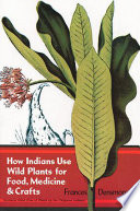 How Indians Use Wild Plants for Food  Medicine   Crafts