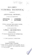 Dr  R  Grey s Memoria Technica     To which are subjoined Lowe s Mnemonics     New edition  corrected Book PDF