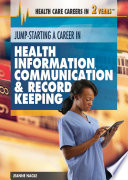 Jump Starting A Career In Health Information Communication Record Keeping