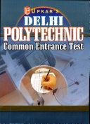 Delhi Polytechnics Common Entrance Test  For 10th Based Diploma Courses