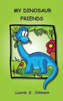 My Dinosaur Friends About A Day In A Dinosaur S