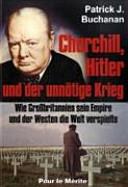 Churchill  Hitler und der unn  tige Krieg