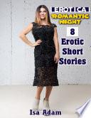 Erotica  Romantic Night  8 Erotic Short Stories