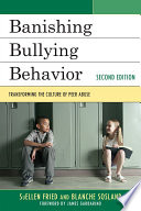 Banishing bullying behavior : transforming the culture of peer abuse